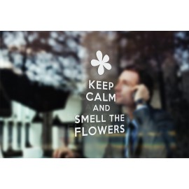 G6 - 'Keep Calm and Smell The Flowers' vinyl cut lettering window sticker, contour cut, for commercial windows/glass or walls.